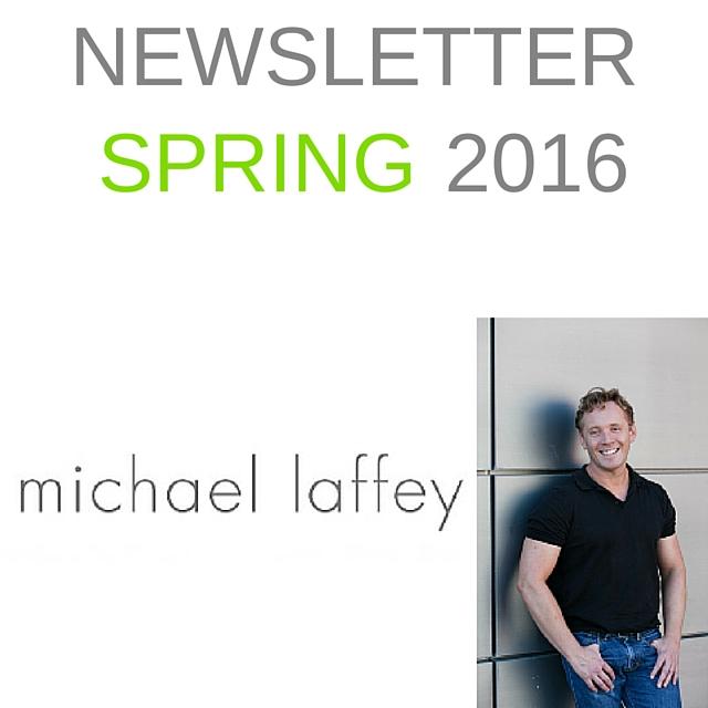 Michael Laffey, Michael Laffey Life Coach, Life Coach, Newsletter, Newsletter Spring 2016