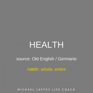 health, michael laffey, life coach, michael laffey life coach, entire, whole