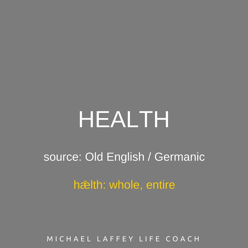 health, michael laffey, life coach, michael laffey life coach, entire, whole