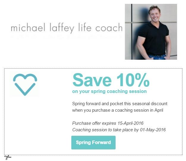 Michael Laffey, Michael Laffey Life Coach, Spring, Spring Saver, Coaching